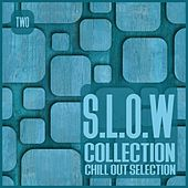Play & Download S.L.O.W. Collection, Vol. 2 - Chill Out Selection by Various Artists | Napster