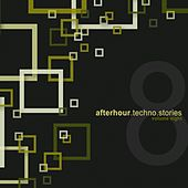 Afterhour Techno Stories, Vol. 8 by Various Artists