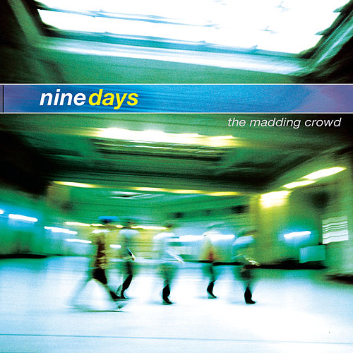 Play & Download The Madding Crowd by Nine Days | Napster