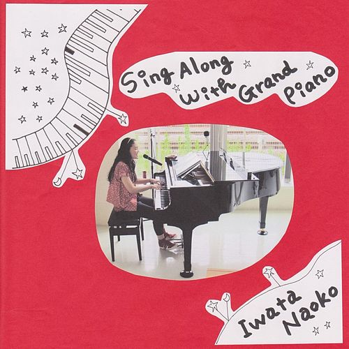 Sing Along with Grand Piano by Iwata Naoko