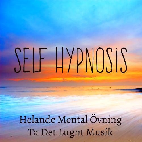 Self Hypnosis - Helande Mental Övning Ta Det Lugnt Musik för Mindfulnessträning Chakra Balansering med Instrumental New Age Ljud by Relaxation Study Music