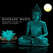 Massage Music: Massage Therapy for Health Purposes by Various Artists