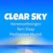 Play & Download Clear Sky - Hersenoefeningen Rem Slaap Meditatieve Muziek voor Holistische Massage Biofeedback Therapie Natuur Geluiden by Sleep Music System | Napster