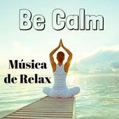 Be Calm - Música de Relax para Estudiar Técnicas de Respiración Yoga Ejercicios con Sonidos Instrumentales de Meditación y Binaurales by Sleep Music Piano Relaxation