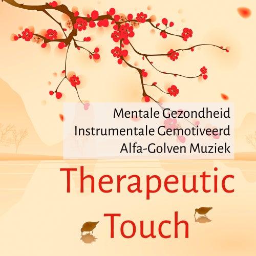 Therapeutic Touch - Mentale Gezondheid Instrumentale Gemotiveerd Alfa-Golven Muziek voor Kracht In Jezelf Ontspanningsoefeningen Chakra Therapie by Massage Music