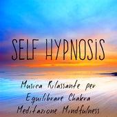 Self Hypnosis - Musica Rilassante per Equilibrare Chakra Meditazione Mindfulness con Suoni Meditativi Strumentali New Age by Relaxation Study Music