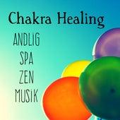 Play & Download Chakra Healing - Andlig Spa Zen Musik för Djup Avslappning och Meditationstekniker med Instrumental New Age Natur Ljud by Chakra Meditation Specialists | Napster