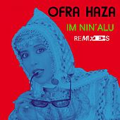 Im Nin' Alu (Remixes) by Ofra Haza