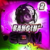Play & Download Bangin' EDM 2 by Various Artists   Napster