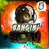 Bangin' EDM 3 by Various Artists