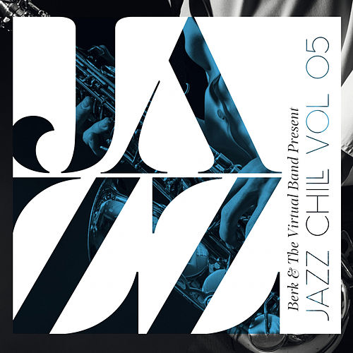Jazz Chill, Vol.5 by Berk