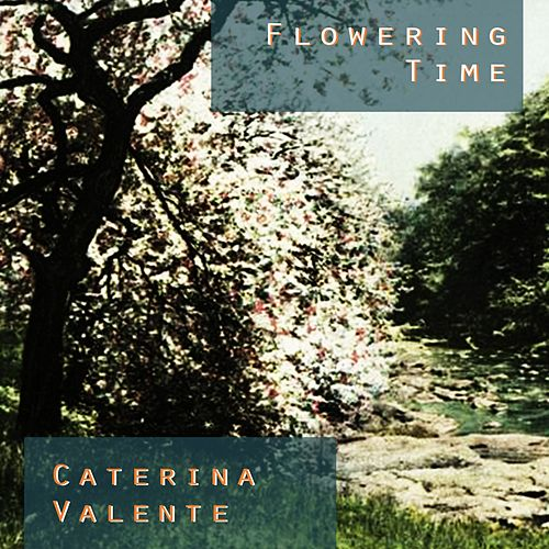 Flowering Time von Caterina Valente