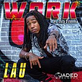 Work (feat. Only1skoota) by Lau