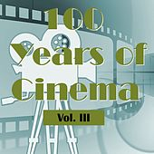 100 Years of Cinema Vol. III by Various Artists