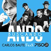 Play & Download Ando buscando (feat. Piso 21) by Carlos Baute | Napster