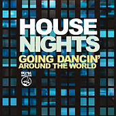 Play & Download House Nights (Going Dancin' Around the World) by Various Artists | Napster
