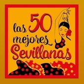 Play & Download Las 50 Mejores Sevillanas by Various Artists | Napster