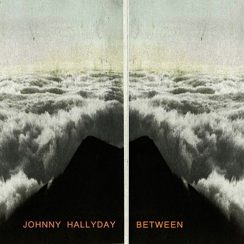 Between de Johnny Hallyday