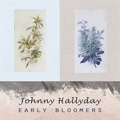Early Bloomers de Johnny Hallyday