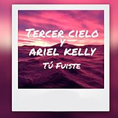 Play & Download Tu Fuiste (feat. Ariel Kelly) by Tercer Cielo | Napster