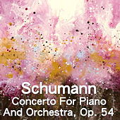 Schumann Concerto For Piano And Orchestra, Op. 54 by Joseph Alenin