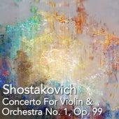 Shostakovich Concerto For Violin & Orchestra No. 1, Op. 99 by Antonina Petrov