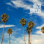 Ibiza Breeze, Vol. 1 (Smooth Balearic Summer Grooves) by Various Artists