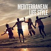Mediterranean Life Style (Chilled Summer Grooves) by Various Artists