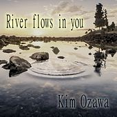 Play & Download River Flows in You by Kim Ozawa | Napster