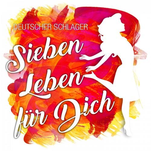 Sieben Leben für dich von Deutscher Schlager