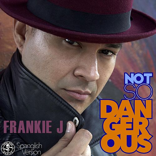 Not so Dangerous (Spanglish Version) by Frankie J