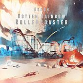 Play & Download Rotten Rainbow Rollercoaster by Dogon | Napster