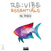 Re:Vibe Essentials - Nu Disco, Vol. 6 by Various Artists