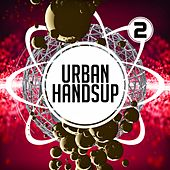 Play & Download Urban Handsup 2 by Various Artists | Napster