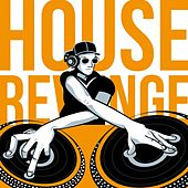 Play & Download House Revenge by Various Artists | Napster