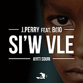 Play & Download Si'w vle (Haiti Souri) by J Perry | Napster