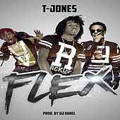 Play & Download Flex (feat. Famous Dex & Rich the Kid) by T. Jones | Napster