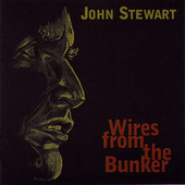 Wires from the Bunker by John Stewart