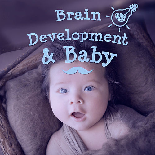 Brain Development & Baby – Songs for Kids, Train Mind Baby, Creative Sounds, Classical Music for Smarter Baby de Creative Kids Masters