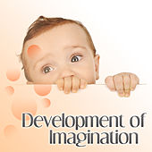 Development of Imagination – Classical Music for Baby, Brilliant Tracks, Famous Composers for Kids, Improve Brain Baby, Child Development by Baby Smart Music Collection