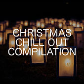 Play & Download Christmas Chill Out Compilation by Relaxing Chill Out Music | Napster
