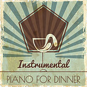 Play & Download Instrumental Piano for Dinner – Peaceful Piano, Instrumental Jazz, Restaurant Music, Smooth Jazz, Cafe Music, Easy Listening Jazz, Serenity Jazz Lounge by Chilled Jazz Masters   Napster