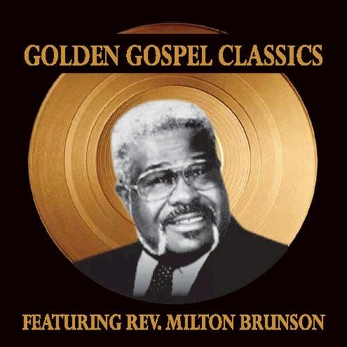Golden Gospel Classics by Rev. Milton Brunson