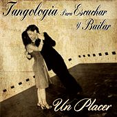 Play & Download Un Placer (Tangología Para Escuchar y Bailar) by Various Artists | Napster