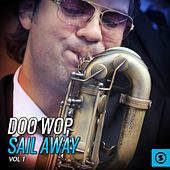 Doo Wop Sail Away, Vol. 1 by Various Artists