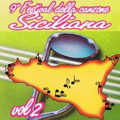Play & Download 9º Festival della nuova canzone siciliana, Vol. 2 by Various Artists | Napster