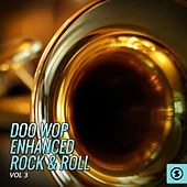Doo Wop Enhanced Rock & Roll, Vol. 3 by Various Artists