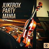 Play & Download Jukebox Party Mania, Vol. 2 by Various Artists | Napster