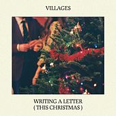 Writing a Letter (This Christmas) by Villages