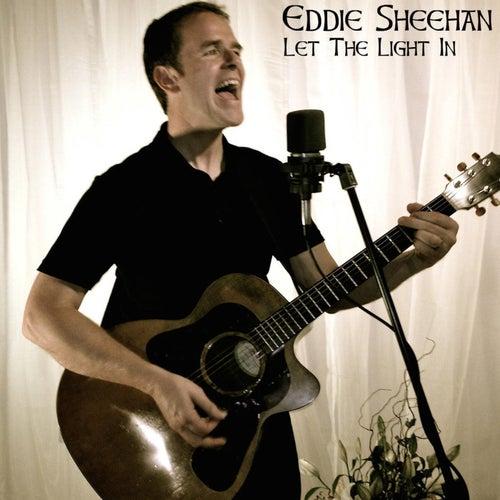 Let the Light In by Eddie Sheehan